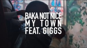 Baka Not Nice – My Town (feat. Giggs)